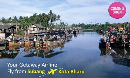 ベルジャヤ航空、スバン―コタバル線を開設予定